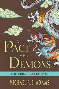 A Pact with Demons: The First Collection