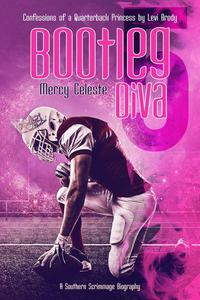 Bootleg Diva: Confessions of a Quarterback Princess by Levi Brody