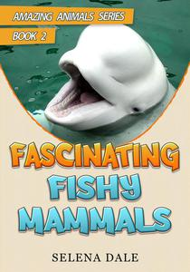 Fascinating Fishy Mammals