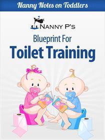 Toilet Training: A Nanny P Blueprint