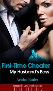First-Time Cheater: My Husband's Boss