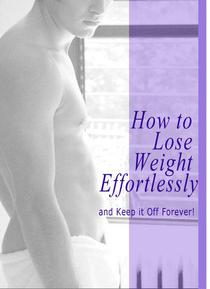 How to Lose Weight Effortlessly and Keep it off Forever!