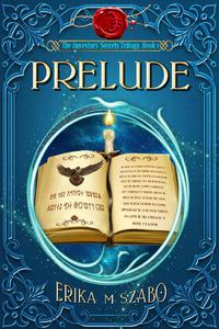 Prelude: The Ancestors' Secrets Trilogy, Book 1