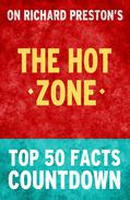 The Hot Zone - Top 50 Facts Countdown