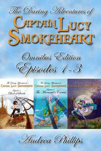 Lucy Smokeheart Omnibus Edition: Episodes 1-3
