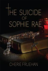 The Suicide of Sophie Rae
