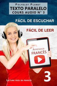 Aprender francés   Fácil de leer   Fácil de escuchar   Texto paralelo CURSO EN AUDIO n.º 3