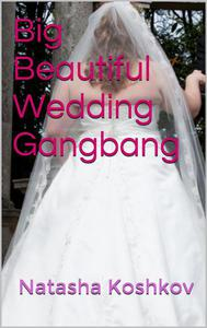 Big Beautiful Wedding Gangbang
