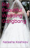 Big Beautiful Wedding Gangbang