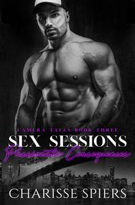 Sex Sessions: Passionate Consequences