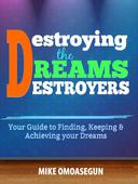 Destroying The Dreams' Destroyer