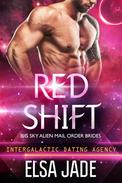 Red Shift: Big Sky Alien Mail Order Brides #2 (Intergalactic Dating Agency)