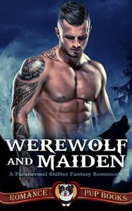 Werewolf and Maiden: A Paranormal Shifter Fantasy Romance