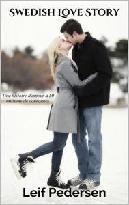 Swedish Love Story: Une histoire d'amour à 50 millions de couronnes