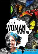 This Woman Revealed: Poetry By An African Woman