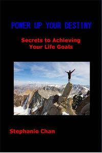POWER UP YOUR DESTINY - Secrets to Achieving Your Life Goals