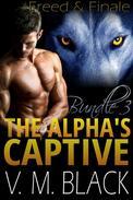 Freed & Finale: The Alpha's Captive Bundle – Books 6-7