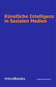 Künstliche Intelligenz in Sozialen Medien