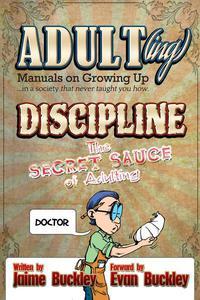 Discipline - The Secret Sauce of Adulting