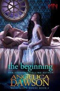 Blue Moon House: The Beginning