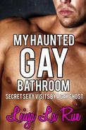 My Haunted Gay Bathroom