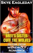 Bree's Sister: Cuff the Wolves (BDSM BBW Werewolf Romance)