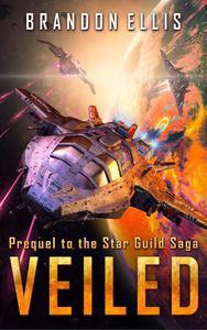 Veiled: Prequel to the Star Guild Saga