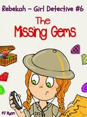 Rebekah - Girl Detective #6: The Missing Gems