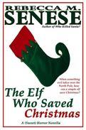 The Elf Who Saved Christmas: A (Sweet) Horror Novella