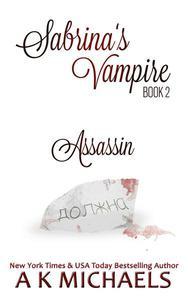 Sabrina's Vampire, Book 2, Assassin