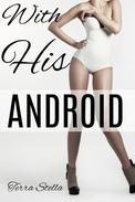 With His Android