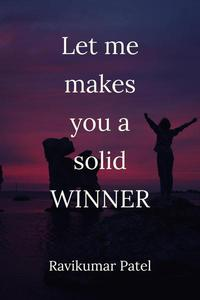 Let me makes you a solid winner