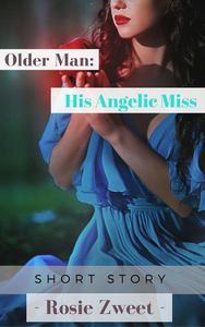 Older Man: His Angelic Miss