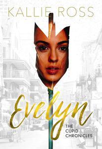 Evelyn: A Cupid Chronicles Novella