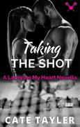 Taking the Shot: A Lacrosse My Heart Novella