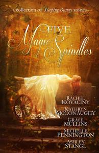 Five Magic Spindles