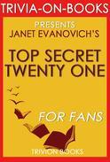 Top Secret Twenty One: by Janet Evanovich (Trivia-On-Books)