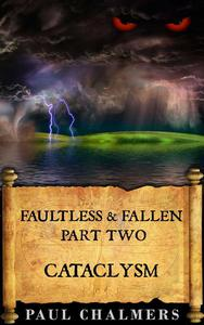 Faultless & Fallen: Cataclysm