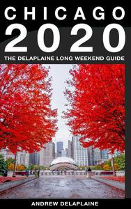 Chicago - The Delaplaine 2020 Long Weekend Guide