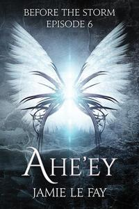 Before The Storm: Ahe'ey, Episode 6