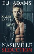 Nashville Seduction: Kaleb Part 1