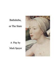 Bathsheba, or The State