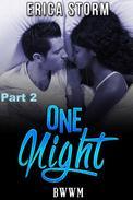 One Night (Part 2)