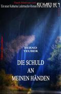 Katharina Ledermacher - Die Schuld an meinen Händen