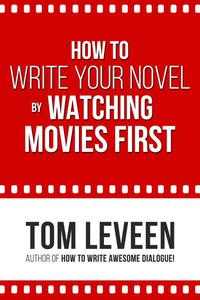 How to Write Your Novel By Watching Movies First