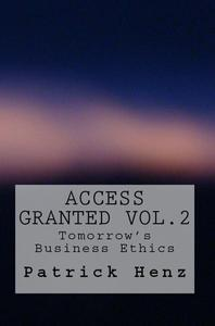 Access Granted Vol. 2- Tomorrow's Business Ethics