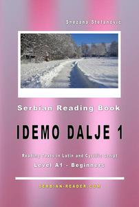 "Serbian Reading Book ""Idemo dalje 1"" (A1-Beginners): Reading Texts in Latin and Cyrillic Script for Level A1"