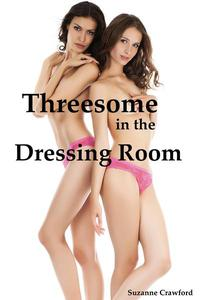 Threesome in the Dressing Room