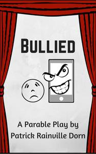Bullied: A Parable Play