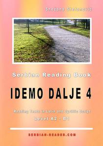 "Serbian Reading Book: ""Idemo dalje 4"", Level A2-B1, Reading Texts in Latin and Cyrillic Script"